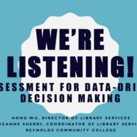 We're Listening!: Assessment for Data-Driven Decision Making