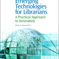 Emerging Technologies for Librarians: A Practical Approach to Innovation, 1st Edition